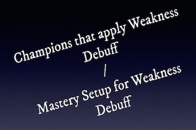 Weakness Debuff: Champions that Apply (or Use Mastery Setup)